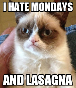 Poster: I HATE MONDAYS AND LASAGNA