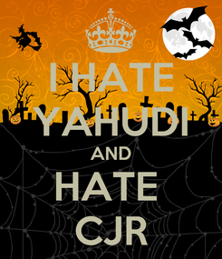 Poster: I HATE YAHUDI AND HATE  CJR