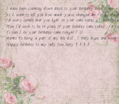Poster: I have been counting down days to your birthday since I met you , And finally the day arrives in all its glory and beauty  so I want to tell