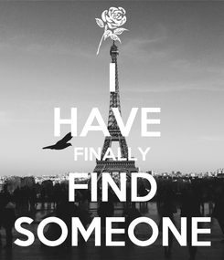 Poster: I HAVE  FINALLY FIND SOMEONE