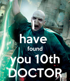 Poster: I  have  found you 10th DOCTOR