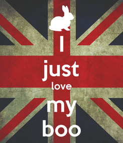 Poster: I just love my boo