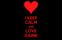 Poster: I KEEP CALM AND LOVE DAINE