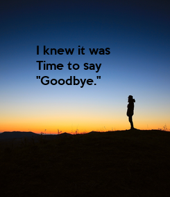 Poster: I knew it was