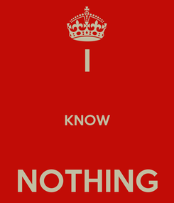 Poster: I  KNOW  NOTHING