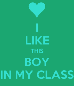 Poster: I LIKE THIS BOY IN MY CLASS