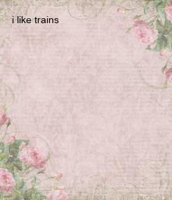 Poster: i like trains