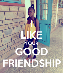 Poster: I LIKE YOUR GOOD FRIENDSHIP