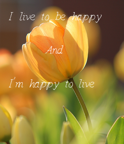 Poster: I live to be happy