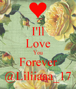 Poster: I'll Love You Forever @Liliiaaa_17