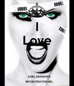 Poster: I Love