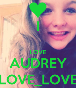 Poster: I  LOVE AUDREY LOVE_LOVE