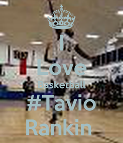 Poster: I Love Basketball #Tavio Rankin