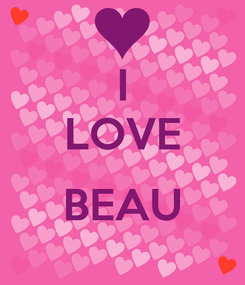 Poster: I LOVE  BEAU