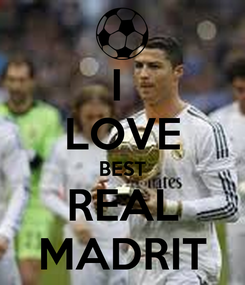 Poster: I  LOVE BEST REAL MADRIT