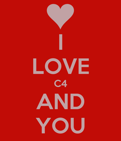 Poster: I LOVE C4 AND YOU