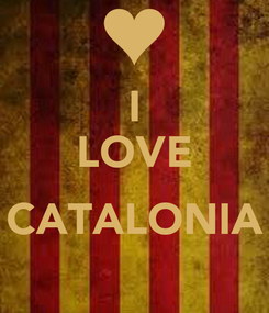 Poster: I LOVE  CATALONIA