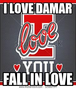 Poster: I LOVE DAMAR FALL IN LOVE
