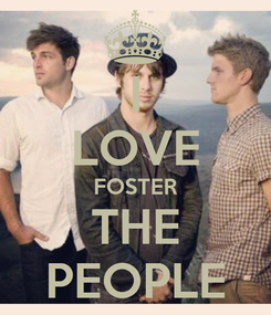 Poster: I LOVE FOSTER THE PEOPLE