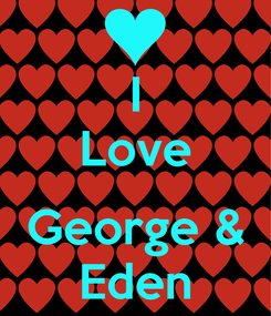 Poster: I Love  George & Eden