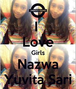 Poster: I  Love Girls Nazwa Yuvita Sari