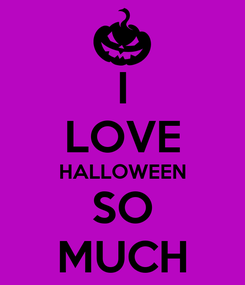 Poster: I LOVE HALLOWEEN SO MUCH