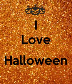 Poster: I Love  Halloween