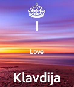 Poster: I  Love  Klavdija
