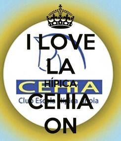 Poster: I LOVE LA HÍPICA CEHIA ON