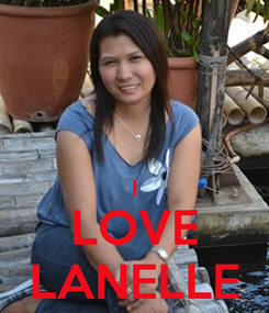 Poster:   I LOVE LANELLE