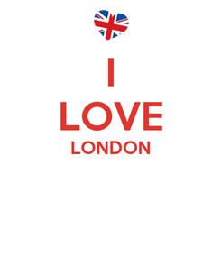Poster: I LOVE LONDON