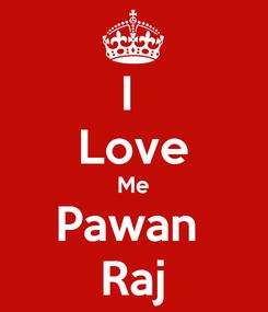 Poster: I  Love Me Pawan  Raj