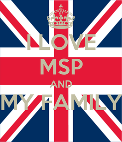 Poster: I LOVE MSP AND MY FAMILY