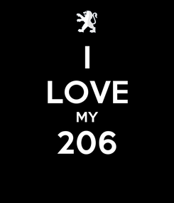 Poster: I LOVE MY 206