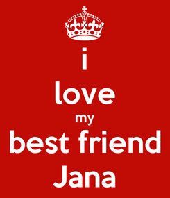 Poster: i love my best friend Jana