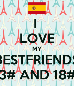 Poster: I  LOVE MY BESTFRIENDS 3# AND 18#