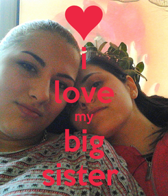Poster: i love my big sister