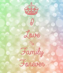 Poster: I  Love My Family Forever