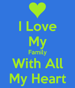 Poster: I Love My Family With All My Heart