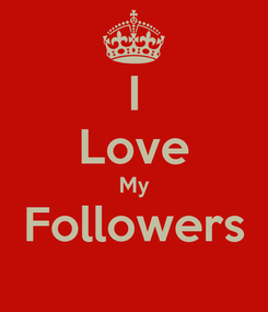 Poster: I Love My Followers