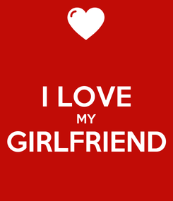 Poster:  I LOVE MY GIRLFRIEND
