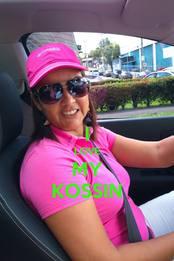 Poster:  I LOVE MY KOSSIN