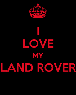 Poster: I LOVE MY LAND ROVER