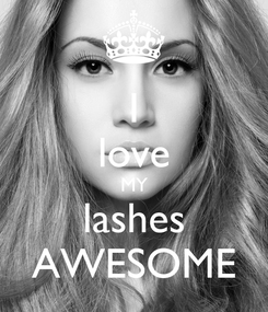 Poster: I love MY lashes AWESOME