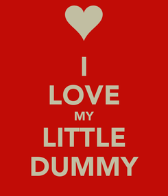Poster: I LOVE MY LITTLE DUMMY