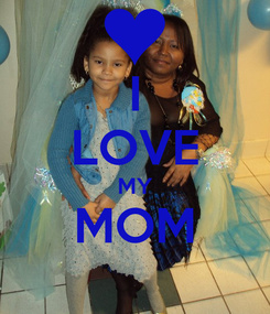 Poster: I LOVE MY MOM