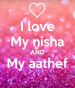 Poster: I love My nisha AND My aathef