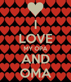 Poster: I LOVE MY OPA AND OMA