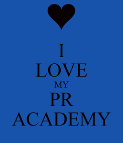 Poster: I LOVE MY PR ACADEMY