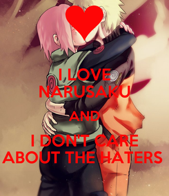 Poster: I LOVE NARUSAKU AND I DON'T CARE ABOUT THE HATERS
